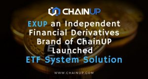 ChainUP's Independent Financial Derivatives Brand EXUP Launches ETF System Solution