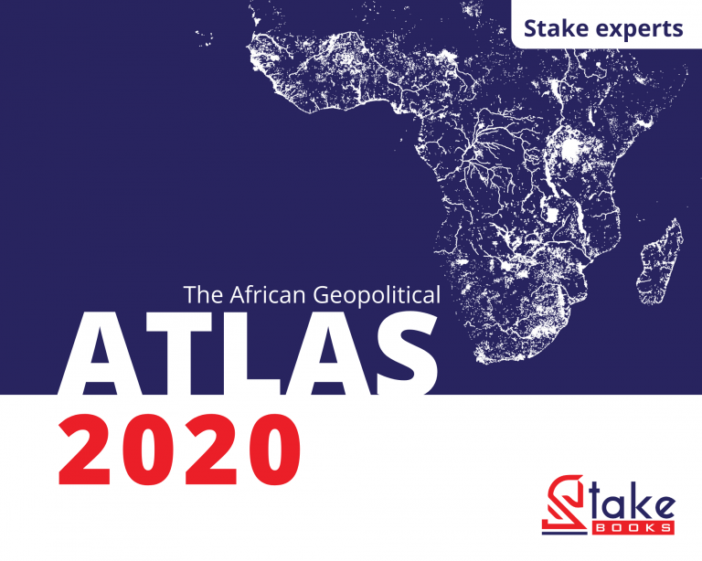Stake experts publish the first 2020 edition of The African Geopolitical ATLAS: 84 outlooks of Africa