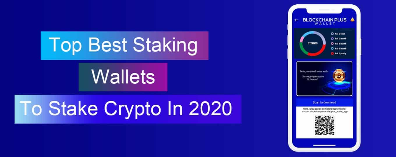 Top Best Staking Wallets To Stake Crypto In 2020